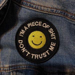 Cool Denim Jacket w/ I'm a Piece of Sh*t Patch